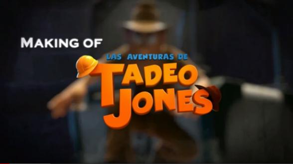 Making of de Las aventuras de Tadeo Jones
